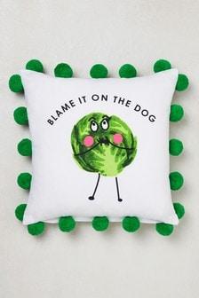 Blame It On The Dog Cushion
